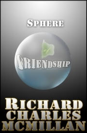 Sphere of Friendship ebook by Richard Charles McMillan