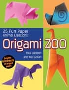 Origami Zoo eBook by Paul Jackson