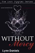 Without Mercy ebook by Lynn Daniels