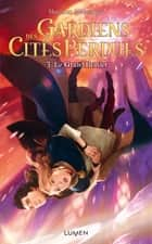 Gardiens des Cités perdues - tome 3 Le Grand Brasier eBook by Shannon Messenger, Mathilde Tamae-bouhon