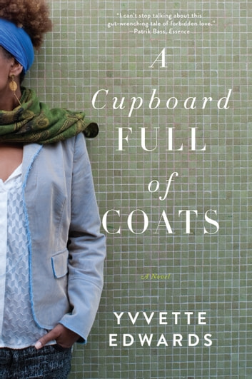 A Cupboard Full of Coats - A Novel ebook by Yvvette Edwards