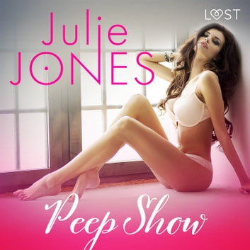 Peep show - Une nouvelle érotique audiobook by Julie Jones