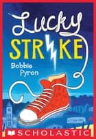 Lucky Strike ebook by Bobbie Pyron
