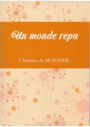 Un monde repu - Les éditions du Val ebook by Christian de MOLINER