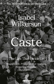 Caste - The Lies That Divide Us ebook by Isabel Wilkerson