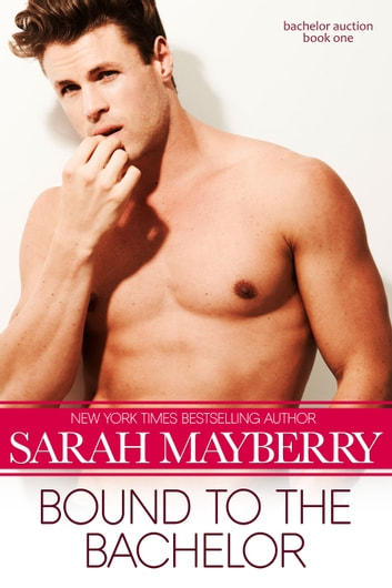 Bound to the Bachelor ebook by Sarah Mayberry