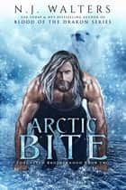 Arctic Bite ebook by N.J. Walters