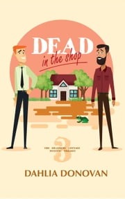 Dead in the Shop - Grasmere Cottage Mystery, #3 ebook by Dahlia Donovan
