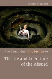 The Cambridge Introduction to Theatre and Literature of the Absurd ebook by Bennett, Michael Y.