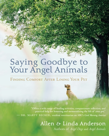 Saying Goodbye to Your Angel Animals - Finding Comfort after Losing Your Pet ebook by Alan Anderson,Linda Anderson