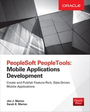 PeopleSoft PeopleTools: Mobile Applications Development ebook by Jim Marion,Sarah Marion