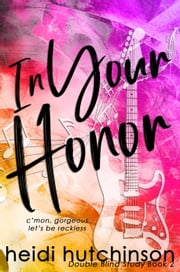 In Your Honor ebook by Heidi Hutchinson