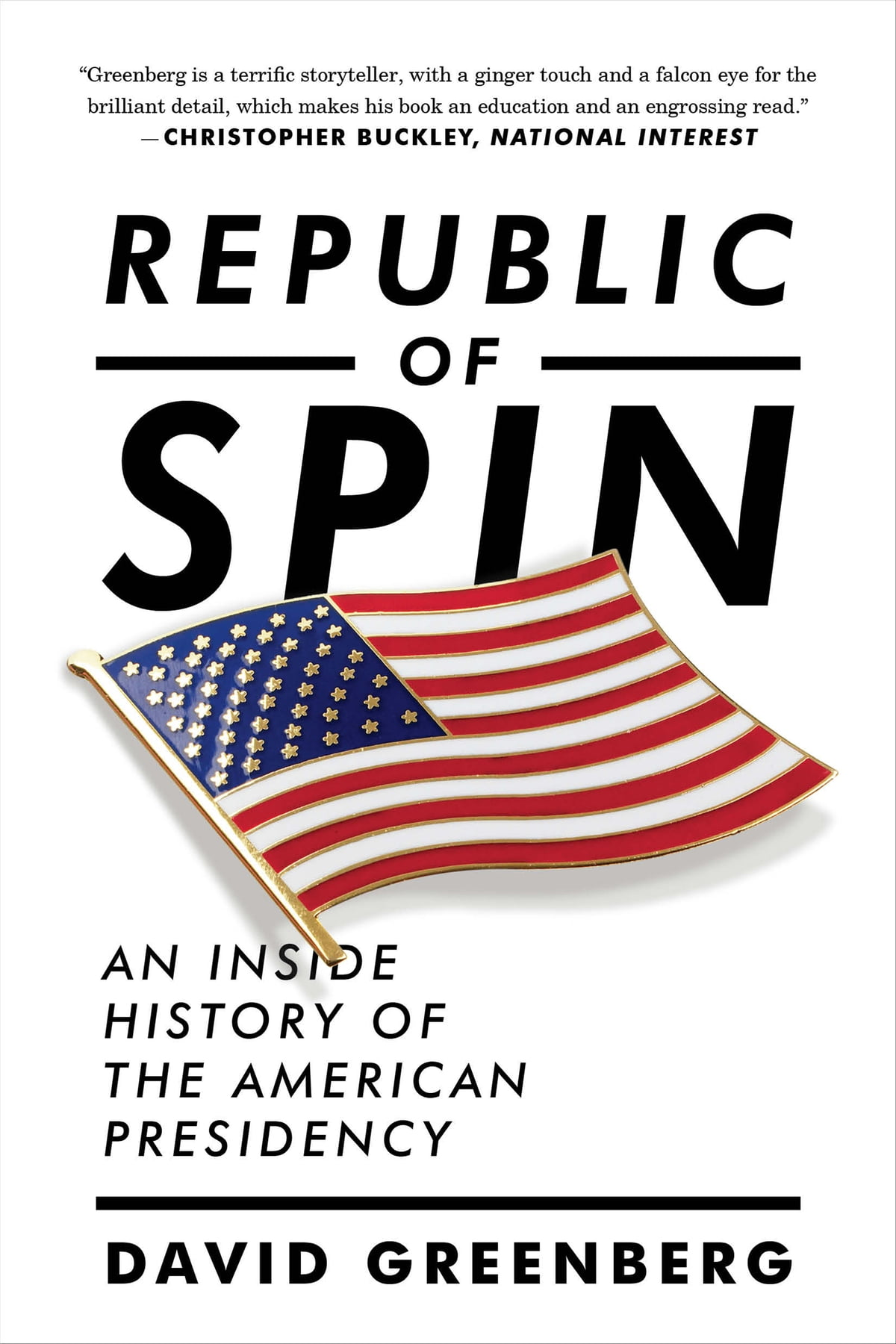 An Inside History of the American Presidency Republic of Spin