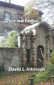Grace and Favour ebook by David L Atkinson