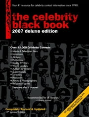 The Celebrity Black Book 2007: Over 55,000 Accurate Celebrity Addresses for Fans, Businesses & Nonprofits ebook by McAuley, Jordan