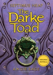 Septimus Heap: The Darke Toad ebook by Angie Sage