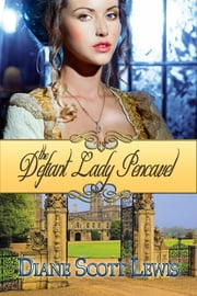 The Defiant Lady Pencavel ebook by Diane Scott Lewis