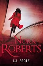 La proie ebook by Nora Roberts