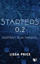 Starters 0.2 - Nouvelle inédite - Portrait d'un marshal ebook by Lissa PRICE, Cécile ARDILLY