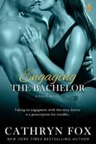 Engaging the Bachelor ekitaplar by Cathryn Fox