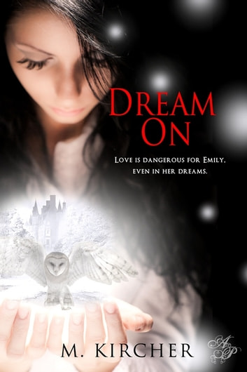 Dream On ebook by M. Kircher