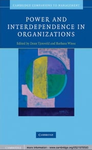 Power and Interdependence in Organizations ebook by Dean Tjosvold,Barbara Wisse