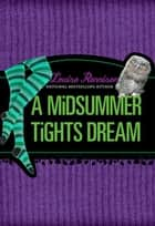 A Midsummer Tights Dream ebook by Louise Rennison