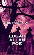 The Poetry Of Edgar Allan Poe ebook by Edgar Allan Poe