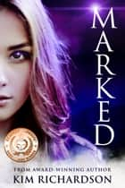 Marked, Soul Guardians Book 1 ebook by Kim Richardson