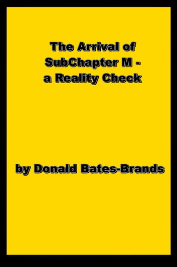 The Arrival of SubChapter M: Reality Check ebook by Donald Bates-Brands