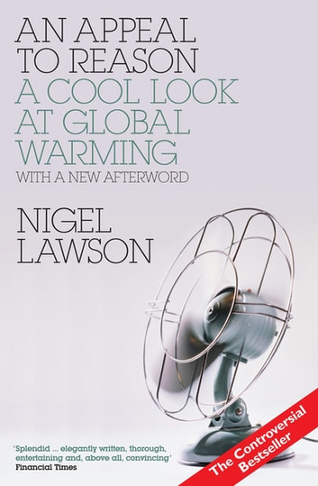 AN Appeal to Reason: A Cool Look at Global Warming ebook by Nigel Lawson