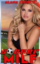 Soccer MILF ebook by Alana Church, Moira Nelligar