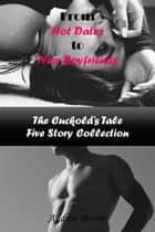 From Hot Dates to New Boyfriends: The Cuckold's Tale Five Story Collection ebook by Andrea Martin