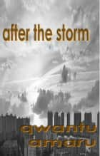 After the Storm ebook by Qwantu Amaru