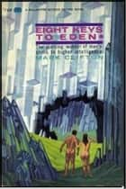 Eight Keys to Eden ebook by Mark Clifton