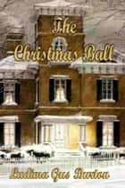 Christmas Ball ebook by Ludima Gus Burton