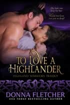 To Love A Highlander ekitaplar by Donna Fletcher