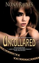 Uncollared ebook by Nona Raines