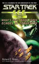 Star Trek: Echoes of Coventry ebook by Richard C. White
