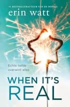 When it's real - Echte liefde overwint alles ebook by Erin Watt