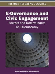 E-Governance and Civic Engagement - Factors and Determinants of E-Democracy ebook by Aroon Manoharan,Marc Holzer