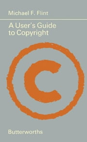 A User's Guide to Copyright ebook by Flint, Michael F.