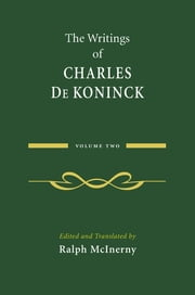 The Writings of Charles De Koninck - Volume 2 ebook by Charles De Koninck,Ralph McInerny
