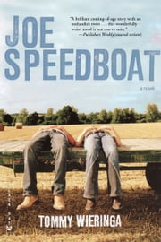 Joe Speedboat ebook by Tommy Wieringa,Sam Garrett