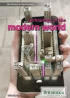 Technology of the Modern World ebook by Zoe Lowery, Heather Moore Niver