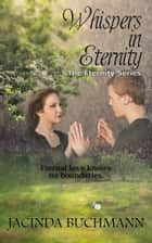 Whispers in Eternity ebook by Jacinda Buchmann