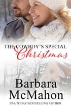 The Cowboy's Special Christmas - A Short Novella 電子書 by Barbara McMahon
