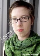 Leaves Shawl Lace Knitting Pattern ebook by Jenn Wisbeck