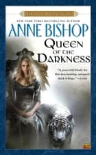 Queen of the Darkness ebook by Anne Bishop