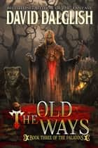 The Old Ways ebook by David Dalglish